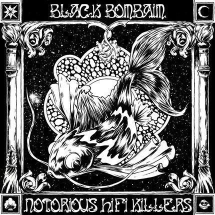 Black Bombaim + Notourious Hi-Fi Killers